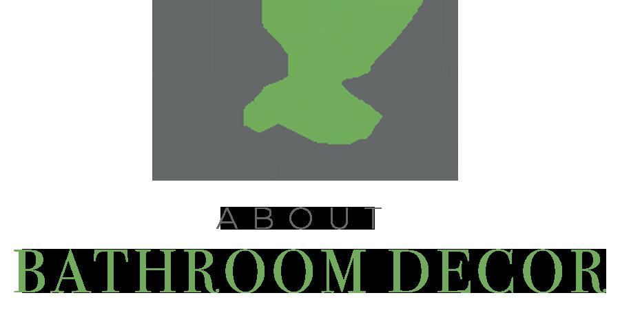About Bathroom Decor